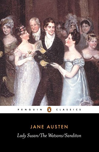 Lady Susan/The Watsons/Sandition: Jane Austen