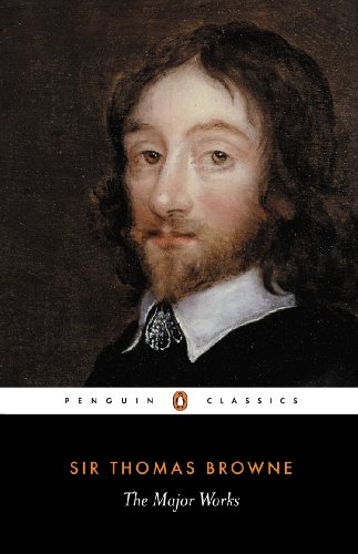 9780140431094: The Major Works: Religio Medici, Hydrotophia, The Garden of Cyprus, A Letter to a Friend, and Christian Morals (Penguin Classics)
