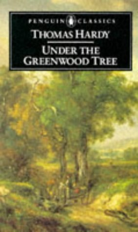 9780140431230: Under the Greenwood Tree or the Mellstock Quire: A Rural Painting of the Dutch School (English Library)
