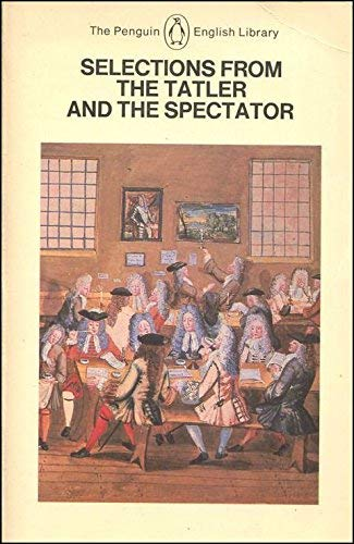 "9780140431308: Selections from the ""Tatler"" and the ""Spectator"" of Steele and Addison (English Library)"