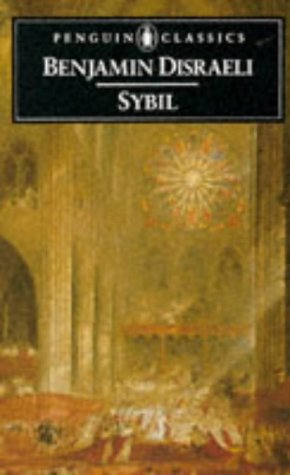 Sybil: Or, The Two Nations (Penguin Classics): Disraeli, Benjamin