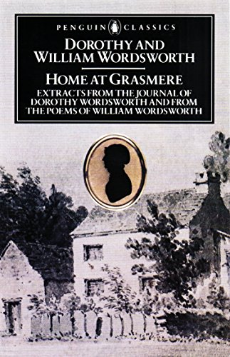 Home at Grasmere: Extracts from the Journal: Wordsworth, Dorothy; Moorman,