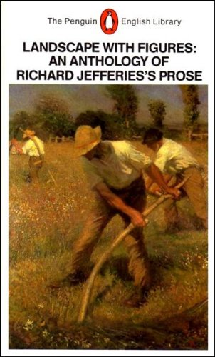 9780140431469: Landscape with Figures: An anthology of Richard Jefferies's Prose (Penguin English Library)