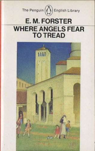 Where Angels Fear to Tread (English Library): E M Forster