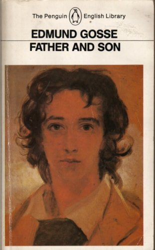 Father and Son : A Study of: Edmund Gosse