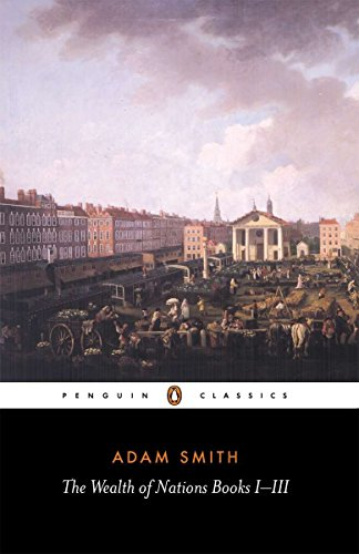 9780140432084: The Wealth of Nations: Books 1-3 (Penguin Classics) (Bks.1-3)
