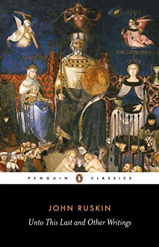 9780140432114: Unto This Last and Other Writings (Classics)
