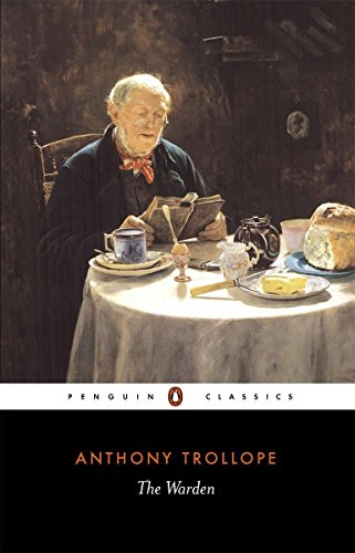 The Warden (Penguin Classics): Anthony Trollope, Robin