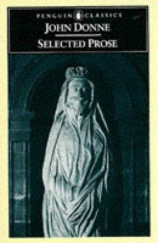 Donne: Selected Prose (Penguin Classics): Donne, John