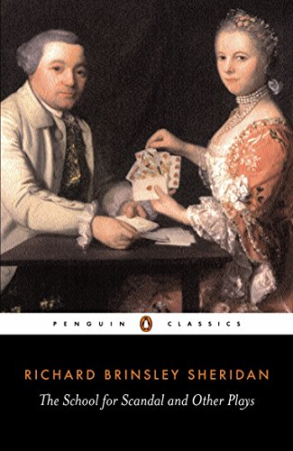 The School for Scandal and Other Plays: Sheridan, Richard Brinsley