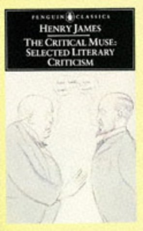 9780140432701: The Critical Muse: Selected Literary Criticism (Classics)