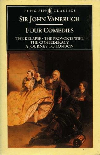 9780140432763: Four Comedies (The Relapse, The Provok'd Wife, The Confederacy, A Journey to London)