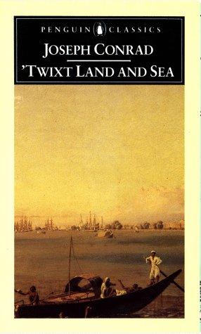 9780140432947: 'Twixt Land and Sea: Three Tales (Classics)