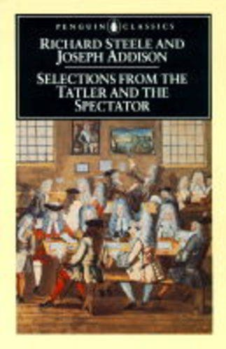 9780140432985: Selections from The Tatler and The Spectator (Penguin Classics)