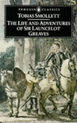 The Life and Adventures of Sir Launcelot: Tobias Smollett