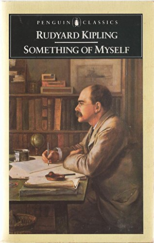 9780140433081: Something of Myself: For My Friends, Known and Unknown (Classics)
