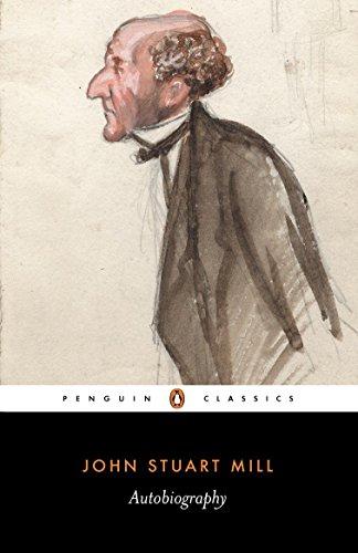 Autobiography (Penguin Classics): John Stuart Mill,