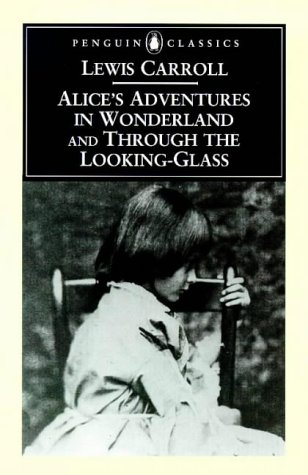 9780140433173: Alice's Adventures in Wonderland & Through the Looking-Glass(And what Alice Found There) & Alice's Adventures Under Ground: The Centenary Edition (Penguin Classics)