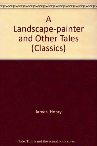 A Landscape-Painter and Other Tales: 1864-1874 (Penguin: Henry James