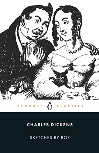 Sketches by Boz (Penguin Classics): Dickens, Charles