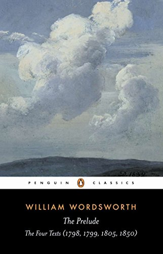 9780140433692: The Prelude: The Four Texts (1798, 1799, 1805, 1850) (Penguin Classics)