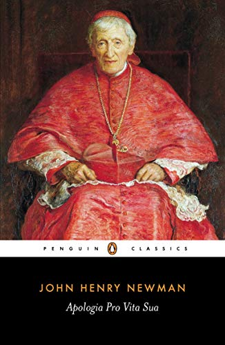 Apologia Pro Vita Sua (Penguin Classics): Newman, John