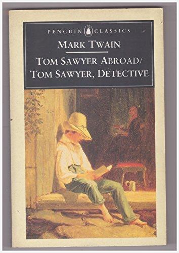 Tom Sawyer Abroad (Penguin Classics): Twain, Mark