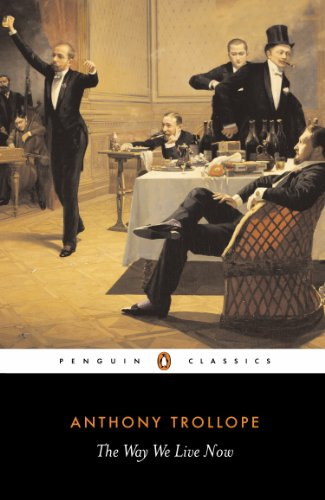 The Way We Live Now (Penguin Classics): Anthony Trollope, Frank