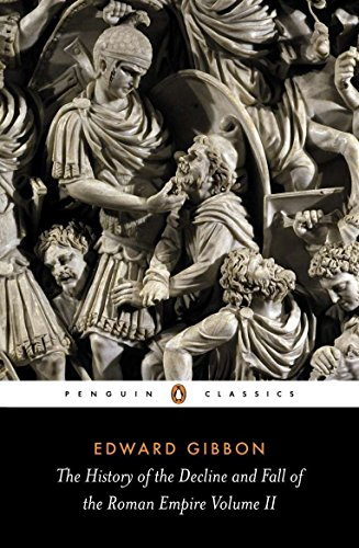 The History of the Decline and Fall of the Roman Empire, Vol. 2: Gibbon, Edward