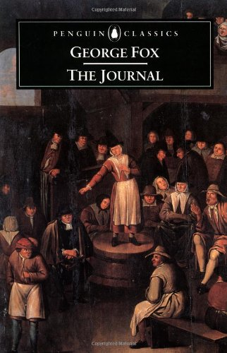 George Fox: The Journal (Penguin Classics): Fox, George