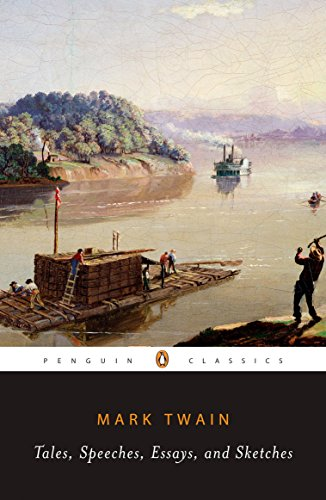 Tales, Speeches, Essays, and Sketches (Penguin Classics): Twain, Mark