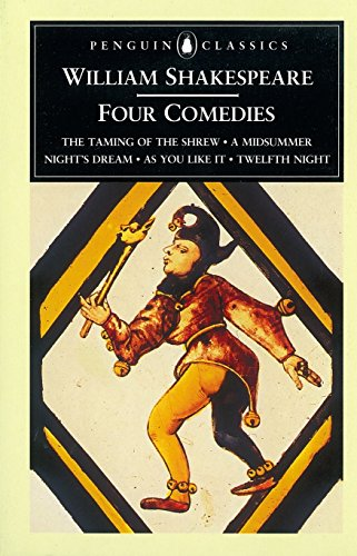 9780140434545: William Shakespeare: Four Comedies: The Taming of the Shrew, A Midsummer Night's Dream, As You Like It, and Twelfth Night (Penguin Classics)