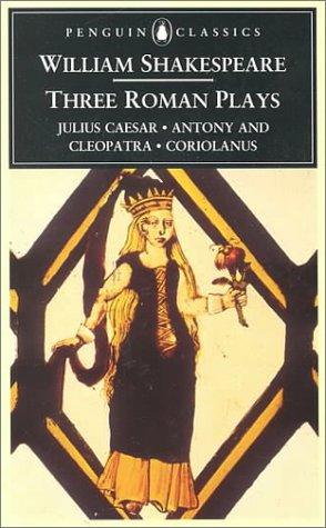 Three Roman Plays (Penguin Classics): Shakespeare, William