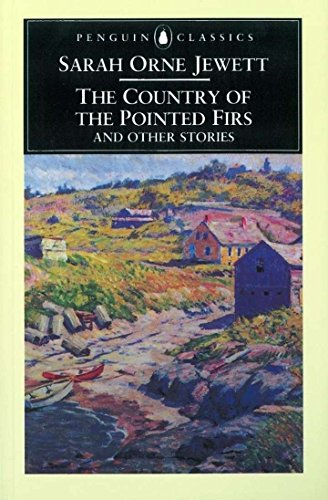 9780140434767: The Country of the Pointed Firs and Other Stories (Penguin Classics)