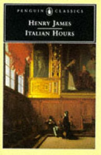 9780140435078: Italian Hours (Penguin Classics)