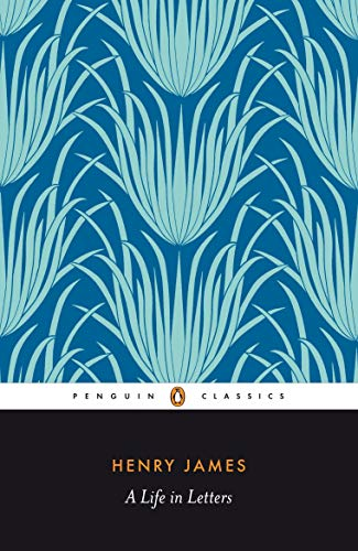 9780140435160: Henry James: A Life in Letters (Penguin Classics)