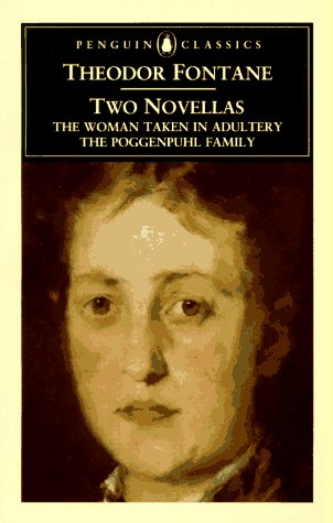 Two Novellas: The Woman Taken in Adultery, The Poggenpuhl Family: Fontane, Theodor