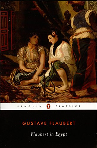 9780140435825: Flaubert in Egypt: A Sensibility on Tour (Penguin Classics)