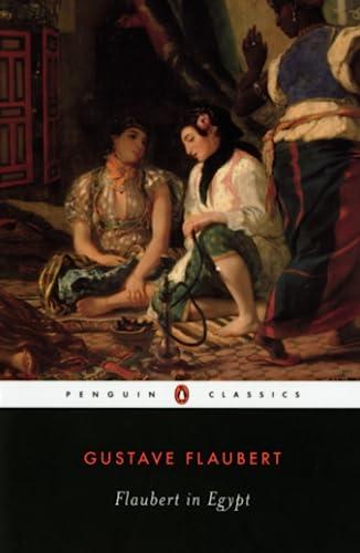 9780140435825: Flaubert in Egypt: A Sensibility on Tour (Penguin Classics)