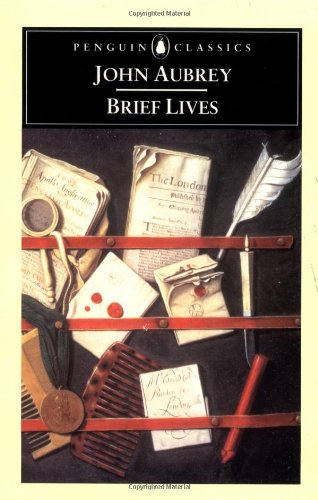 9780140435894: Brief Lives: ; Together With, an Apparatus for the Lives of Our English Mathematical Writers ; And, the Life of Thomas Hobbes of Malmesbury
