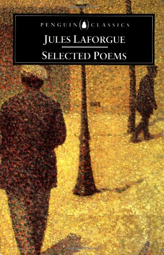 Penguin Classics Selected Poems: LaForgue, Jules