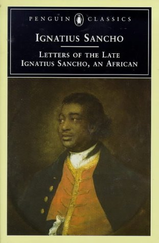 The Letters of the Late Ignatius Sancho,: Sancho, Ignatius; Carretta,