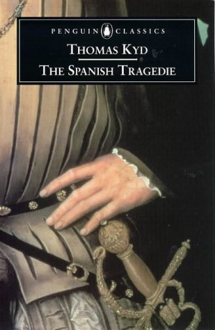 9780140436464: The Spanish Tragedie: The Spanish Tragedie with the First Part of Jeronimo (Penguin Classics: Penguin Dramatists)