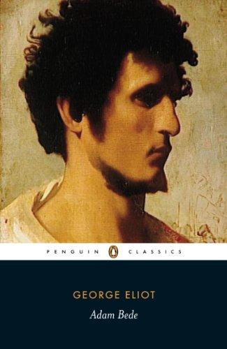 George Eliot (Penguin Classics): Bede, Adam; Adam