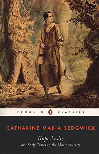 9780140436761: Hope Leslie: Or, Early Times in the Massachusetts: Or Early Times in Massachusetts (Penguin Classics)