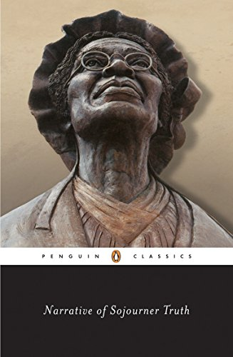 Narrative of Sojourner Truth: A Bondswoman of Olden Time, with a History of Her Labors and Corres...