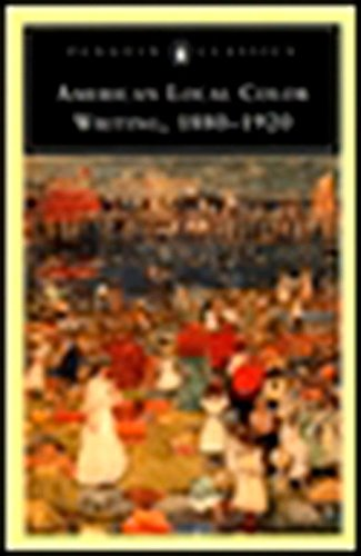 9780140436884: American Local Color Writing, 1880-1920 (Penguin Classics)