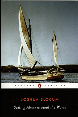 Sailing Alone around the World (Penguin Classics): Slocum, Joshua