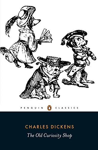The Old Curiosity Shop: A Tale (Penguin: Charles Dickens, Norman