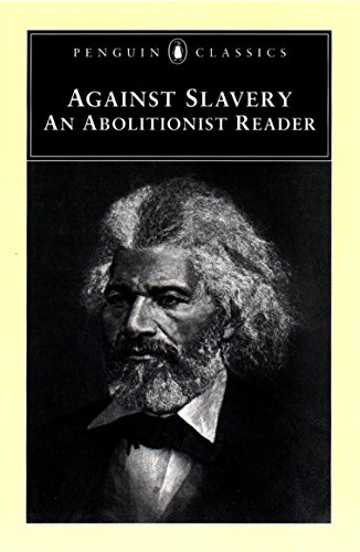 9780140437584: Against Slavery: An Abolitionist Reader (Penguin Classics)